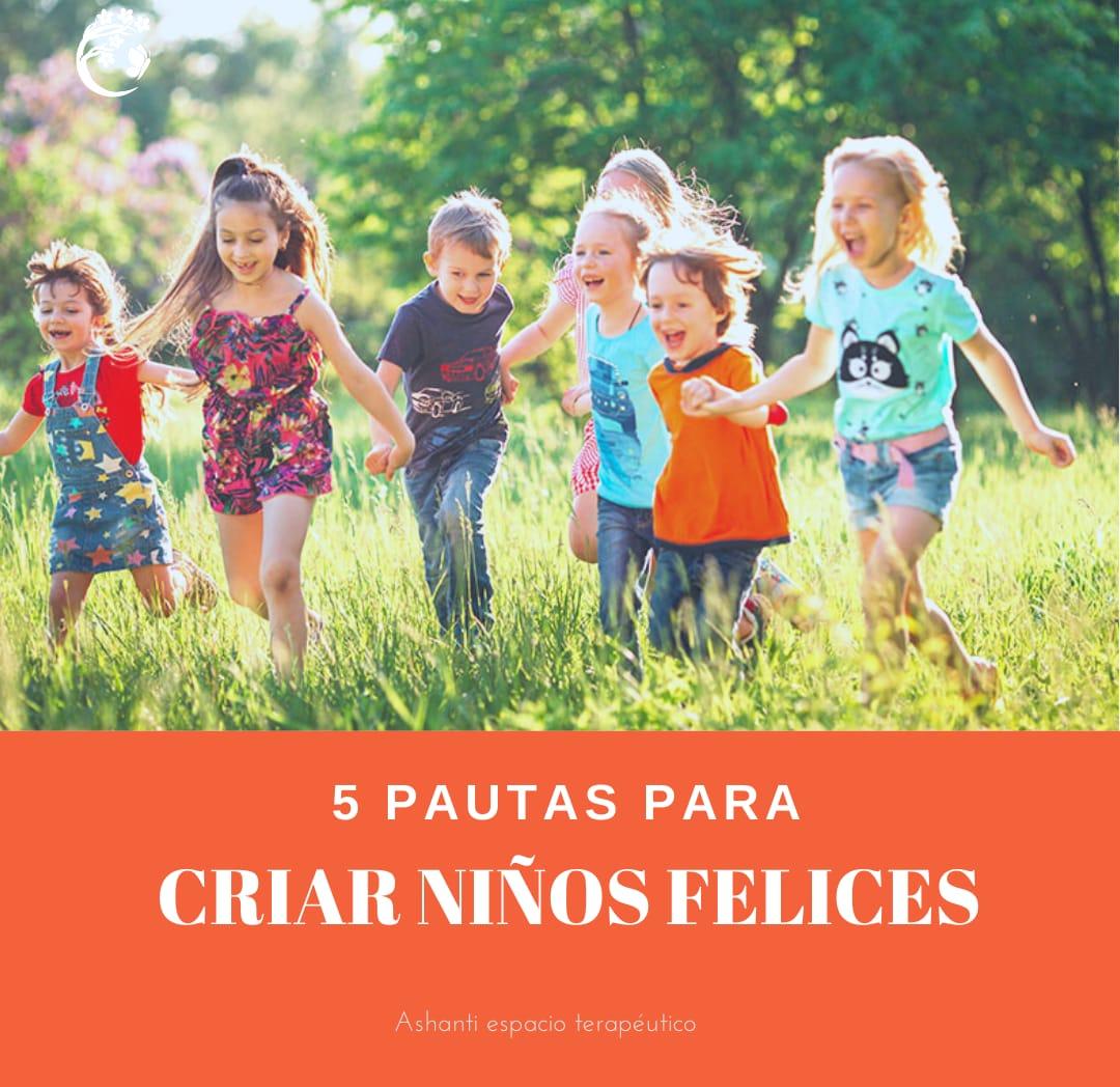 Cinco pautas para criar niños felices